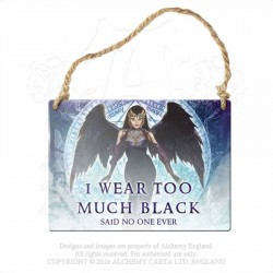 Alchemy Gothic AG-ALHS18 I wear too much black... Mini Metal Sign