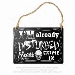 Alchemy Gothic ALHS10 I'm Already Disturbed... Mini Metal Sign